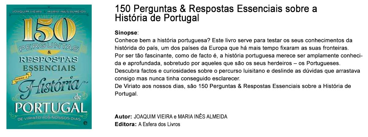 150 perguntas e respostas essenciais sobre a história de Portugal